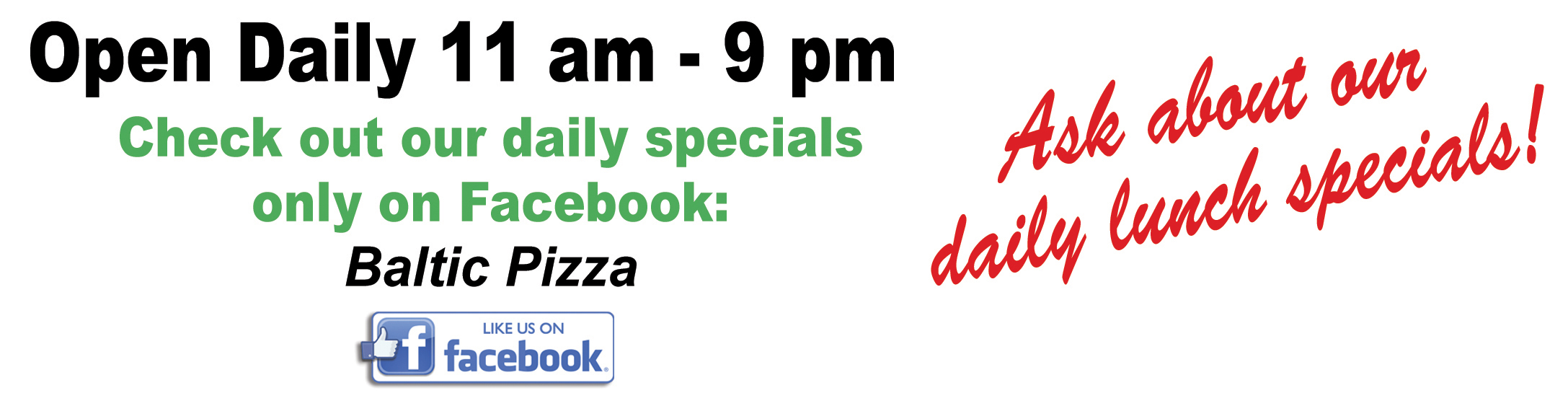 Check out our specials at Baltic Pizza on Facebook